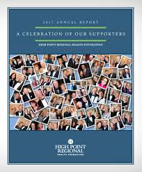 high point 2017 high point regional health foundation high point regional health