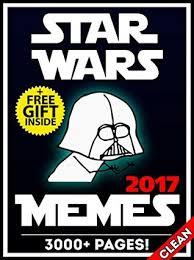 Star Wars Memes Funny - star wars 3000 funniest star wars memes for kids 2017 memes free