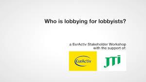 jti security who is lobbying for lobbyists u2013 euractiv com