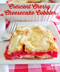 crescent cherry cheesecake cobbler recipe country cooking