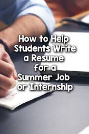 Resume For A Summer Job 5 Steps To Help Students Write A Resume For Summer Work U2013 Bored