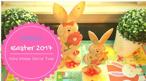 Bunny Rabbit Home Decor Easter 2017 Mini Home Decor Tour Youtube