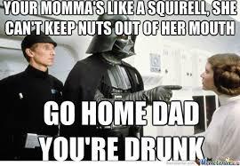 You Re Drunk Meme - go home dad you re drunk by dasarcasticzomb meme center