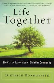 life together the classic exploration of christian in community