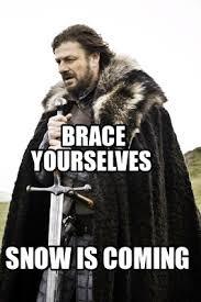 Meme Creator Brace Yourself - meme creator brace yourselves snow is coming