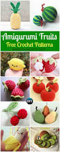 crochet amigurumi fruits free patterns apple pear softies and
