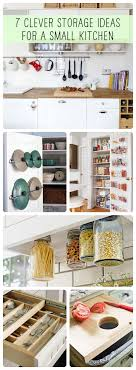 clever storage ideas for small kitchens 7 clever storage ideas for a small kitchen kitchens