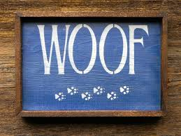 woof sign dog decor animal decor country sign funny sign