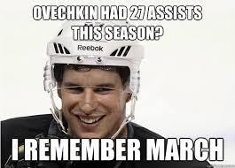 Ovechkin Meme - ovechkin had 27 assists this season i remember march laughing