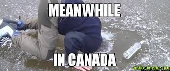 Canada Snow Meme - meanwhile in canada make a meme