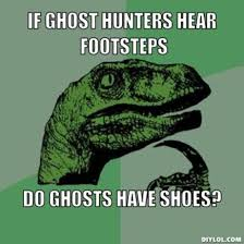 Hunting Meme - even more ghost hunting memes mysterious heartland