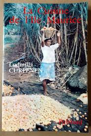 la cuisine de babette curpenen ludmilla la cuisine de l île maurice le festin de