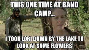 Lori Walking Dead Meme - this one time at band c i took lori down by the lake to look
