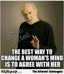 the best way to change a woman s mind funny meme pmslweb