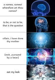 Brain Meme - frankie xviii expanding brain meme shakespeare edition