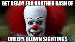Creepy Clown Meme - get ready for another rash of creepy clown sightings