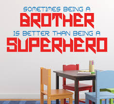 being a brother superhero boys bedroom wall art being a brother is better than a superhero wall sticker