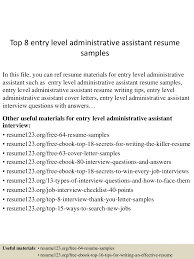 Resume Examples For Entry Level Jobs by Top8entryleveladministrativeassistantresumesamples 150516160440 Lva1 App6892 Thumbnail 4 Jpg Cb U003d1431792326