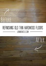 refinishing thin hardwood floors lemon thistle