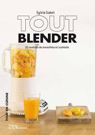 recette de cuisine avec blender amazon fr tout blender 30 recettes de smoothies et cocktails