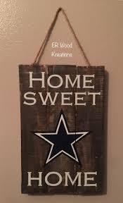 Dallas Cowboys Home Decor 576 Best Wooden Signs Images On Pinterest Dallas Cowboys