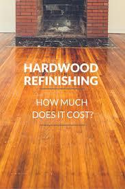 Can You Refinish Bamboo Floors Best 20 Hardwood Floor Refinishing Cost Ideas On Pinterest Cost