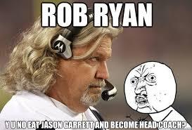 Rob Ryan Memes - rob ryan y u no eat jason garrett and become head coach rob ryan