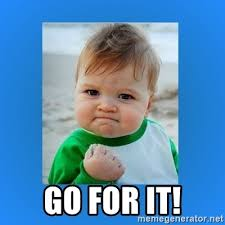 Meme Generator 2 Pictures - go for it yes baby 2 meme generator
