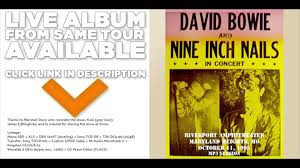 rare david bowie nine inch nails full concert youtube
