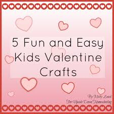 kid valentines 5 and easy kids crafts