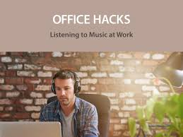 office hacks listening to music at work the viking blog