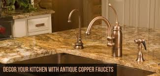 copper kitchen faucets accord your kitchen an antique look with copper faucets kitchen