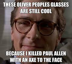 Hipster Glasses Meme - these oliver peoples glasses are still cool because i killed paul