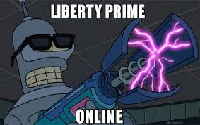 Liberty Prime Meme - liberty prime online blasting bender make a meme