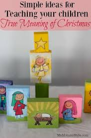 ideas on teaching your children the true meaning of christmas my