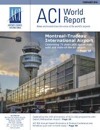 aci world report february 2016 by airports council international