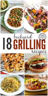 18 flavor filled backyard grilling recipes
