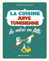 la cuisine juive tunisienne la cuisine juive tunisienne de mère en fille andrée zana murat