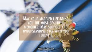wedding wishes kahlil gibran may your married bring you the most beautiful memories may