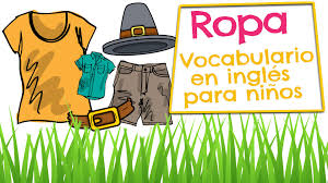 clothing in english and spanish for kids vocabulary of clothes