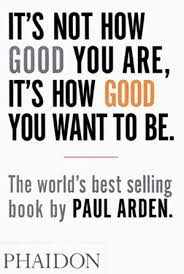20 Diverse Positive Books For That You Def It S Not How You Are It S How You Want To Be By Paul Arden