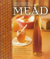the complete guide to making mead the ingredients equipment