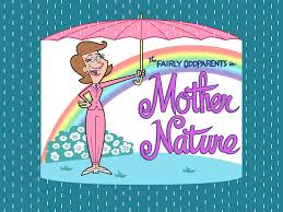 the fairly oddparents image titlecard mother nature jpg fairly odd parents wiki