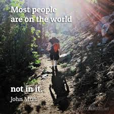 john muir dog quote muir monday most people are on the world not in it socal hiker