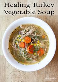 turkey vegetable healing soup the bewitchin kitchen
