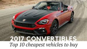 convertible cars 10 cheapest convertible cars for summer vacation of 2017 prices