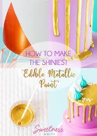 how to make the shiniest edible metallic paint sweetness u0026 bite