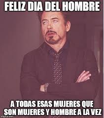 Dia De La Mujer Meme - face you make robert downey jr meme imgflip