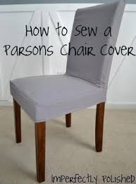 Dining Chair Cover Pattern Diy Dining Chair Slipcovers Diy Sew A Parsons Chair Cover Diy