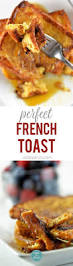 But First Breakfast 18 Recipes That Will Make Your Mornings by Perfect French Toast Recipe Add A Pinch